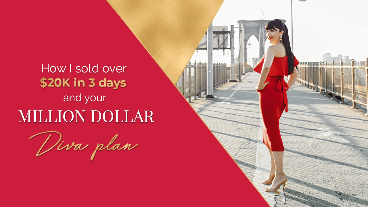 How I sold over $20K in 3 days and your million dollar diva plan